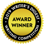 Award Winner - 88th Annual Writer's Digest Writing Competition - 2019