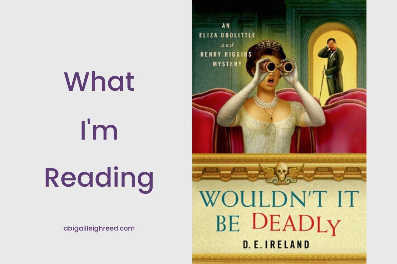 Wouldn't It Be Deadly – What I'm Reading