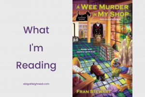 A Wee Murder in My Shop – What I'm Reading