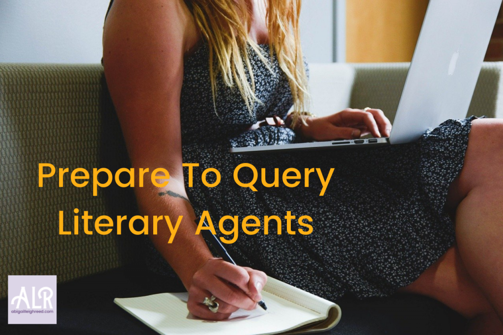 Prepare To Query Literary Agents abigailleighreed.com